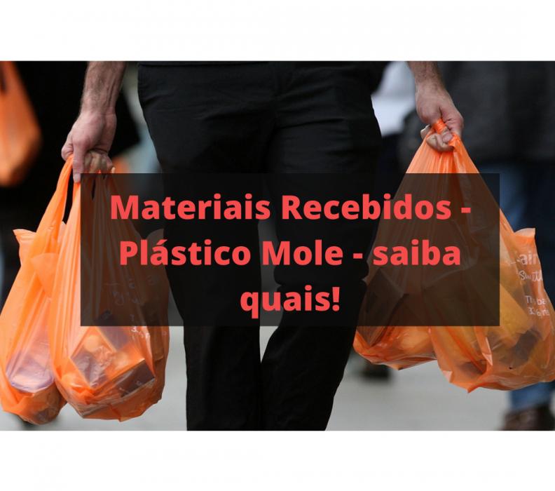 Materiais Recebidos – Plástico Mole – saiba quais!