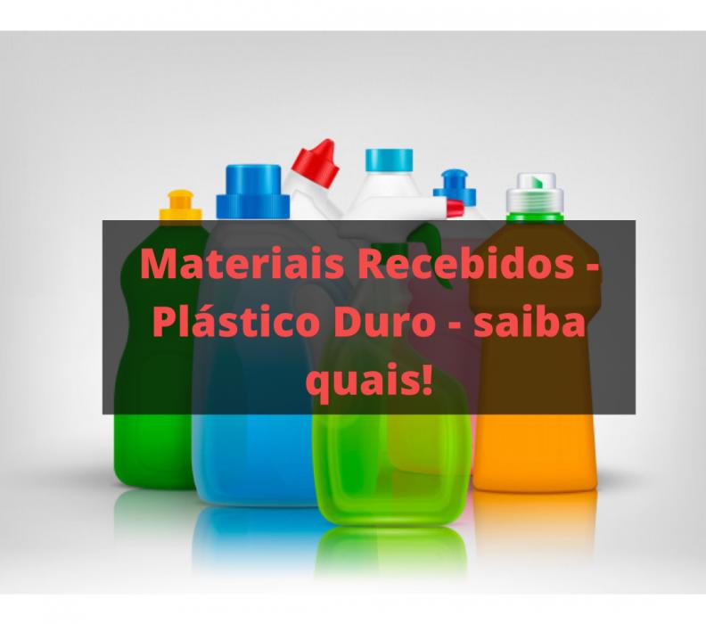 Materiais Recebidos – Plástico Duro – saiba quais!