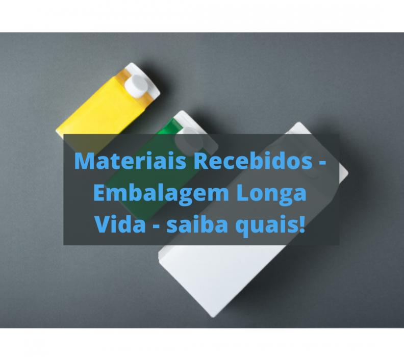 Materiais Recebidos – embalagens longa vida – saiba quais!